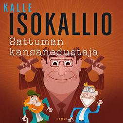Isokallio, Kalle - Sattuman kansanedustaja, audiobook