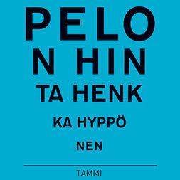 Hyppönen, Henkka - Pelon hinta, audiobook