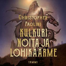 Paolini, Christopher - Kulkuri, noita ja lohikäärme: Tarinoita Alagaësiasta. Osa 1: Eragon, äänikirja