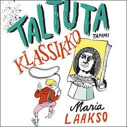 Laakso, Maria - Taltuta klassikko!, äänikirja