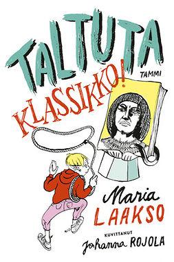 Laakso, Maria - Taltuta klassikko!, e-kirja