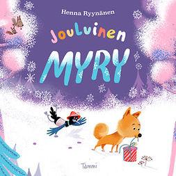 Ryynänen, Henna - Jouluinen Myry: Lennokas joulutarina, äänikirja