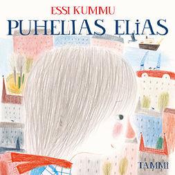 Kummu, Essi - Puhelias Elias, audiobook