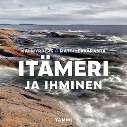 Myrberg, Kai - Itämeri ja ihminen, äänikirja