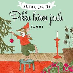 Jäntti, Riikka - Pikku hiiren joulu, äänikirja