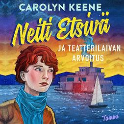 Keene, Carolyn - Neiti Etsivä ja teatterilaivan arvoitus, äänikirja