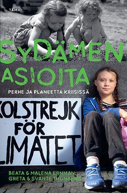Ernman, Malena - Sydämen asioita - Perhe ja planeetta kriisissä, e-kirja