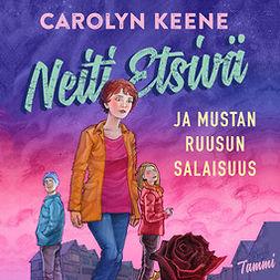 Keene, Carolyn - Neiti Etsivä ja mustan ruusun salaisuus, äänikirja