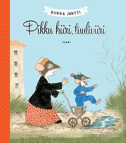 Jäntti, Riikka - Pikku hiiri, tuuliviiri, ebook