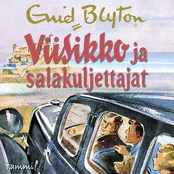 Blyton, Enid - Viisikko ja salakuljettajat (uusi suomennos), audiobook