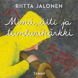 Jalonen, Riitta - Minä, äiti ja tunturihärkki, äänikirja