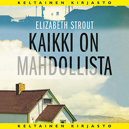 Strout, Elizabeth - Kaikki on mahdollista, äänikirja