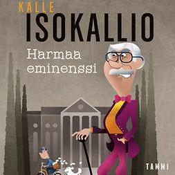 Isokallio, Kalle - Harmaa eminenssi, äänikirja