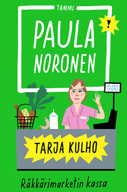 Noronen, Paula - Tarja Kulho: Räkkärimarketin kassa, e-kirja