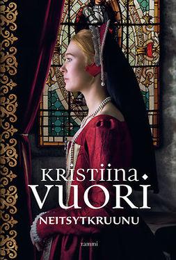 Vuori, Kristiina - Neitsytkruunu, ebook