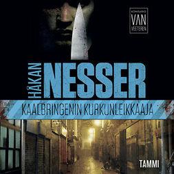 Nesser, Håkan - Kaalbringenin kurkunleikkaaja: Van Veeteren 2, äänikirja