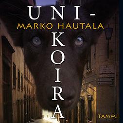 Hautala, Marko - Unikoira, äänikirja