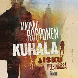 Ropponen, Markku - Kuhala ja isku Helsingissä, äänikirja