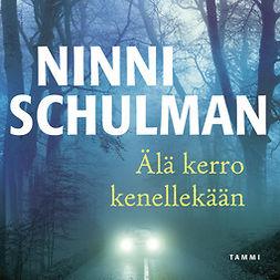 Schulman, Ninni - Älä kerro kenellekään, äänikirja