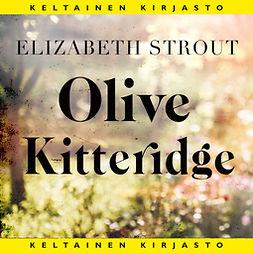Strout, Elizabeth - Olive Kitteridge, äänikirja