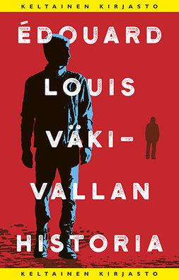 Louis, Édouard - Väkivallan historia, e-kirja
