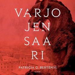 Bertényi, Patricia G. - Varjojen saari, äänikirja