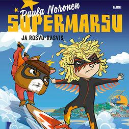Noronen, Paula - Supermarsu ja Rosvo-Rasvis, äänikirja