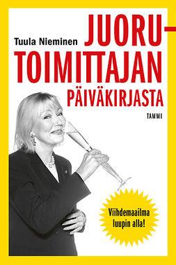 Nieminen, Tuula - Juorutoimittajan päiväkirjasta, ebook