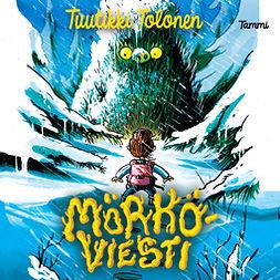 Tolonen, Tuutikki - Mörköviesti, äänikirja