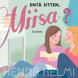 Heinonen, Henna Helmi - Entä sitten, Miisa?: Sarjan kahdeksas osa, äänikirja