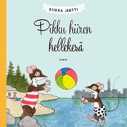 Jäntti, Riikka - Pikku hiiren hellekesä, audiobook