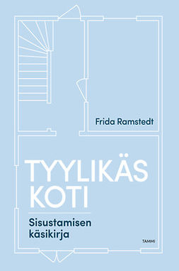 Ramstedt, Frida - Tyylikäs koti: Sisustamisen käsikirja, e-bok