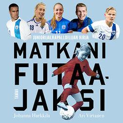 Harkkila, Johanna - Matkani futaajaksi: Juniorijalkapalloilijan kirja, äänikirja