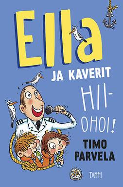 Parvela, Timo - Ella ja kaverit hiiohoi!, ebook