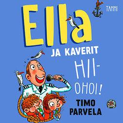 Parvela, Timo - Ella ja kaverit hiiohoi!, audiobook