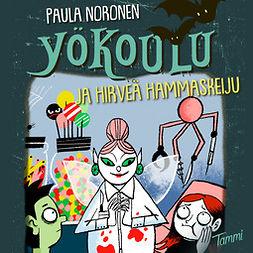 Noronen, Paula - Yökoulu ja hirveä hammaskeiju, äänikirja