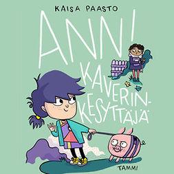 Paasto, Kaisa - Anni kaverinkesyttäjä, audiobook