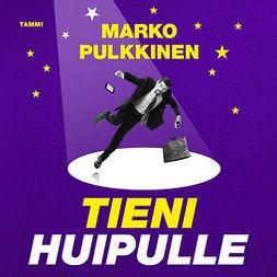 Pulkkinen, Marko - Tieni huipulle, audiobook
