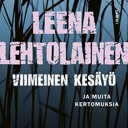 Lehtolainen, Leena - Viimeinen kesäyö, äänikirja