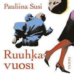 Susi, Pauliina - Ruuhkavuosi, äänikirja