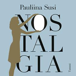 Susi, Pauliina - Nostalgia, äänikirja