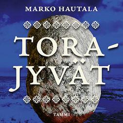 Hautala, Marko - Torajyvät, audiobook