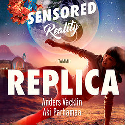 Vacklin, Anders - Replica. Sensored Reality 3, äänikirja
