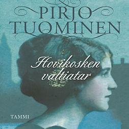Tuominen, Pirjo - Hovikosken valtiatar: Suuriruhtinaanmaa 3, audiobook