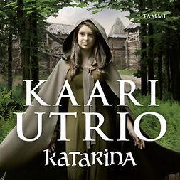 Utrio, Kaari - Katarina, äänikirja