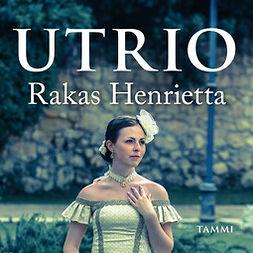Utrio, Kaari - Rakas Henrietta, äänikirja