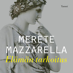 Mazzarella, Merete - Elämän tarkoitus, audiobook