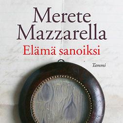 Mazzarella, Merete - Elämä sanoiksi, audiobook