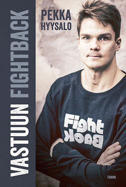 Hyysalo, Pekka - Vastuun FightBack, e-kirja
