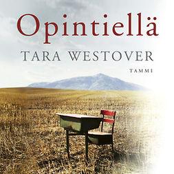 Westover, Tara - Opintiellä, äänikirja